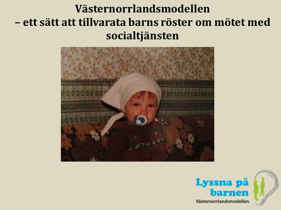 Västernorrlandsmodellen – ett sätt att tillvarata barns röster om mötet med socialtjänsten