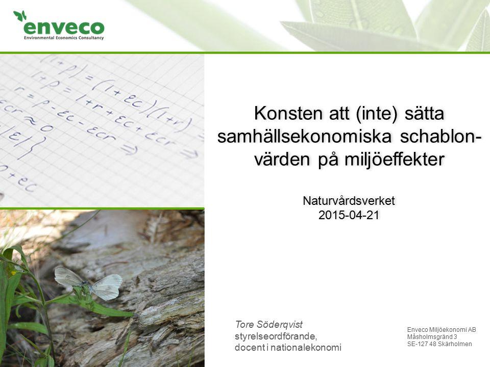 Konsten att (inte) sätta samhällsekonomiska schablon-värden på miljöeffekter Naturvårdsverket 2015-04-21