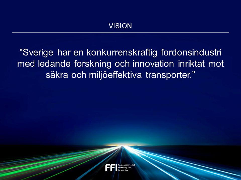 Vision Sverige har en konkurrenskraftig fordonsindustri med ledande forskning och innovation inriktat mot säkra och miljöeffektiva transporter.