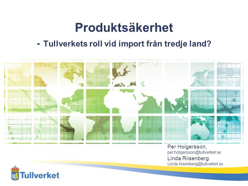 Produktsäkerhet - Tullverkets roll vid import från tredje land -