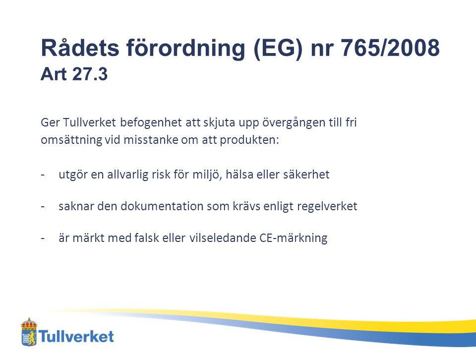 Rådets förordning (EG) nr 765/2008 Art 27.3