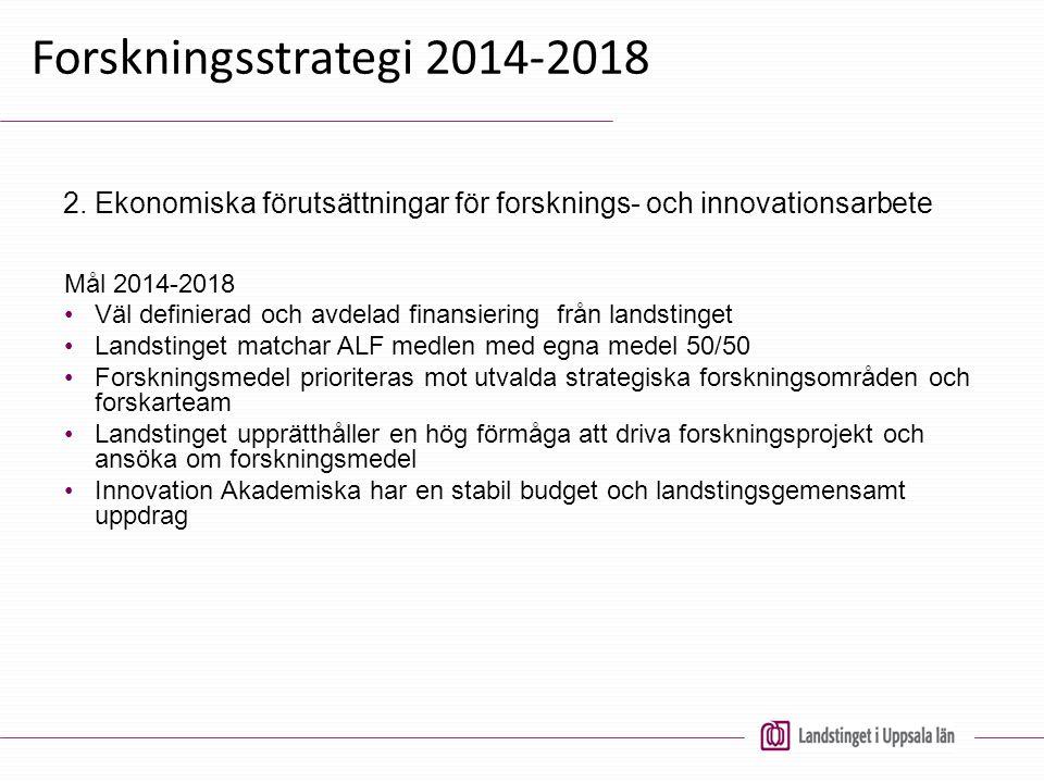 Forskningsstrategi 2014-2018 2. Ekonomiska förutsättningar för forsknings- och innovationsarbete. Mål 2014-2018.