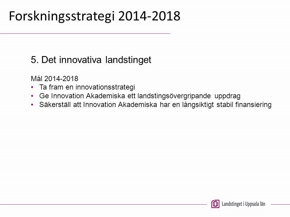 Forskningsstrategi 2014-2018 5. Det innovativa landstinget