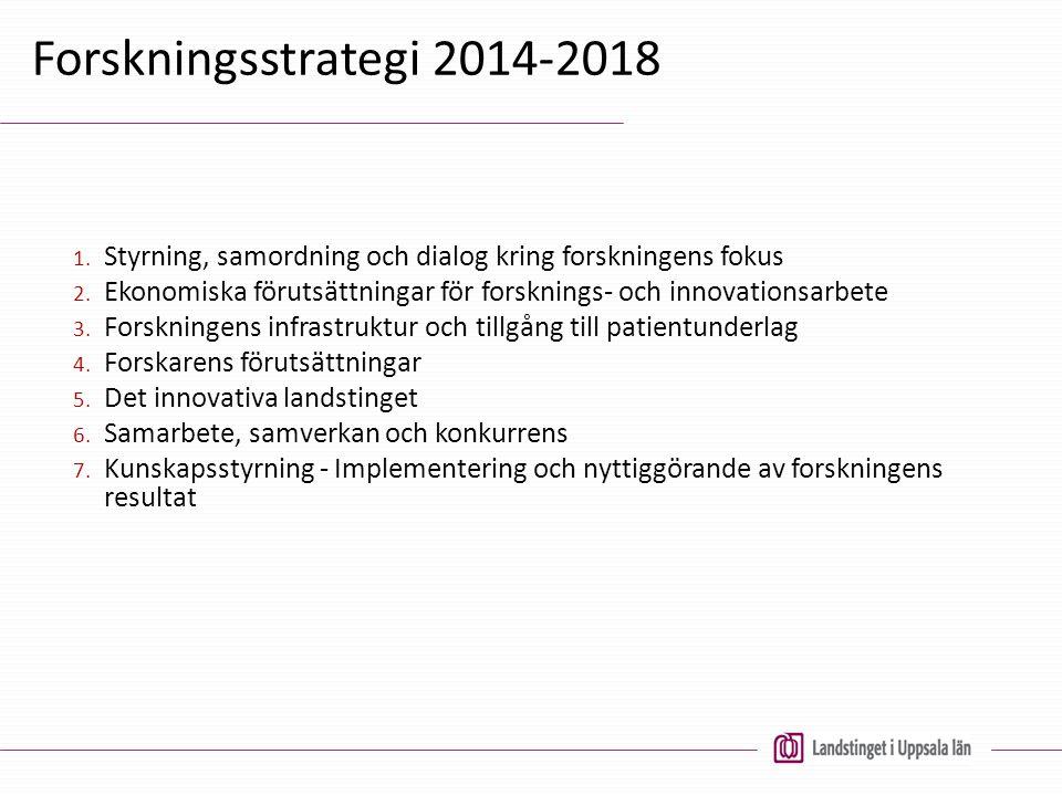 Forskningsstrategi 2014-2018 Styrning, samordning och dialog kring forskningens fokus.
