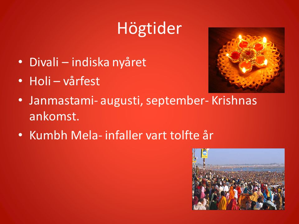 Högtider Divali – indiska nyåret Holi – vårfest