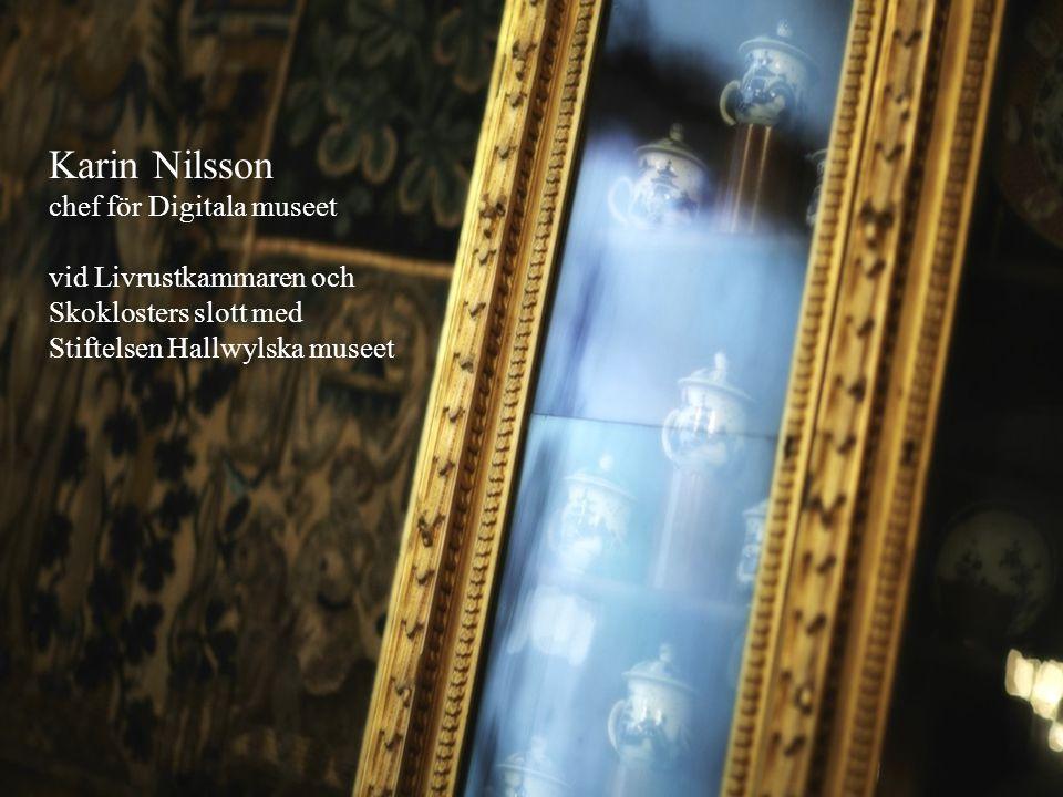 Karin Nilsson chef för Digitala museet vid Livrustkammaren och