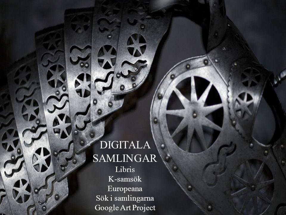 DIGITALA SAMLINGAR Libris K-samsök Europeana Sök i samlingarna