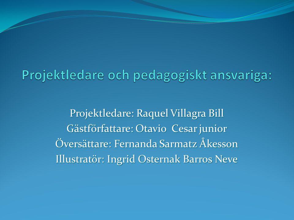 Projektledare och pedagogiskt ansvariga: