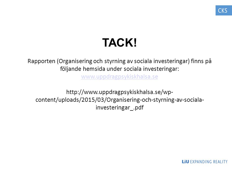 TACK! Rapporten (Organisering och styrning av sociala investeringar) finns på följande hemsida under sociala investeringar:
