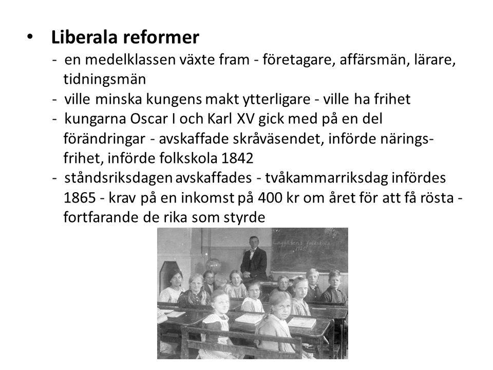 Liberala reformer - en medelklassen växte fram - företagare, affärsmän, lärare, tidningsmän.