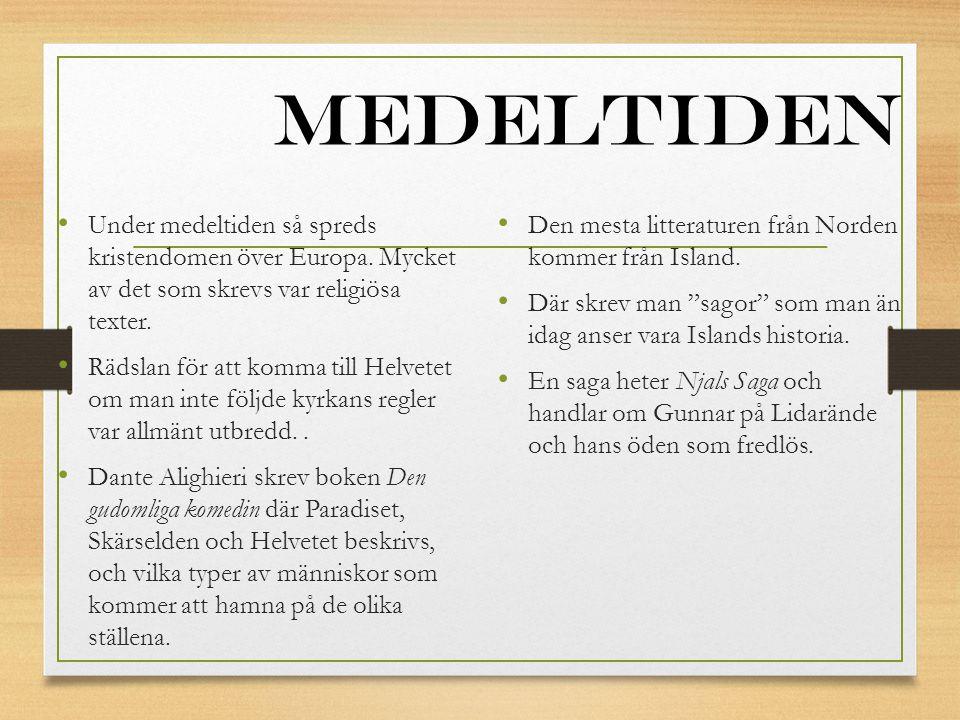 Medeltiden Under medeltiden så spreds kristendomen över Europa. Mycket av det som skrevs var religiösa texter.