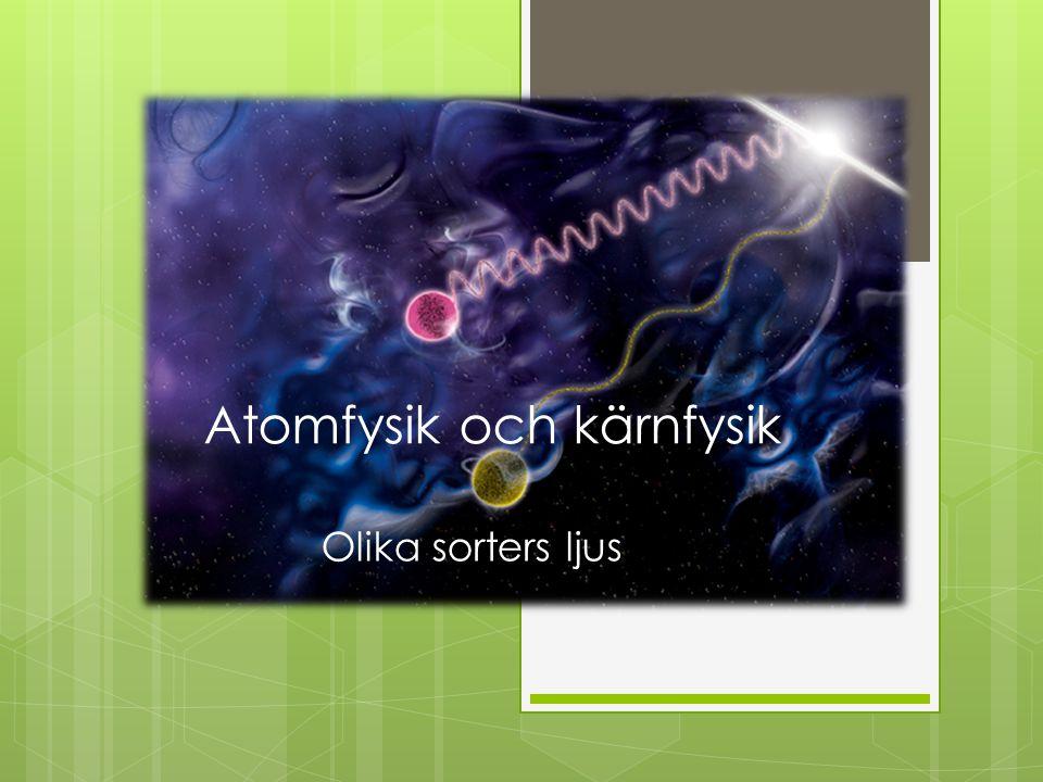 Atomfysik och kärnfysik
