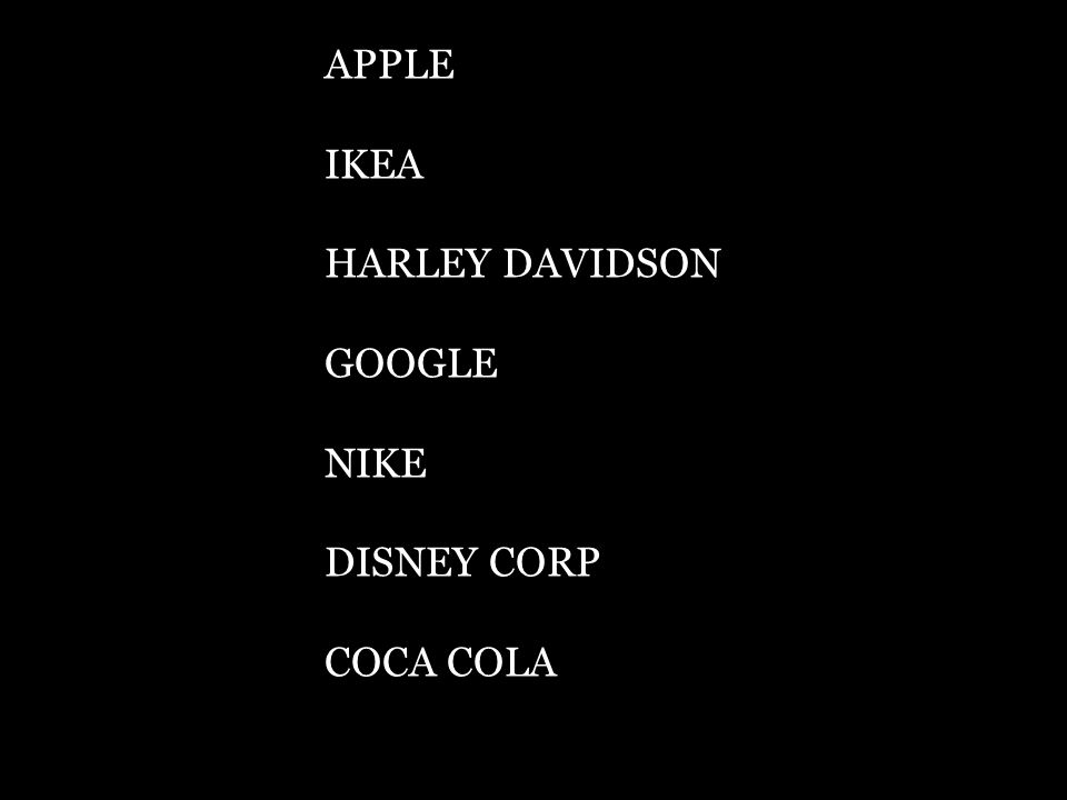 APPLE IKEA HARLEY DAVIDSON GOOGLE NIKE DISNEY CORP COCA COLA