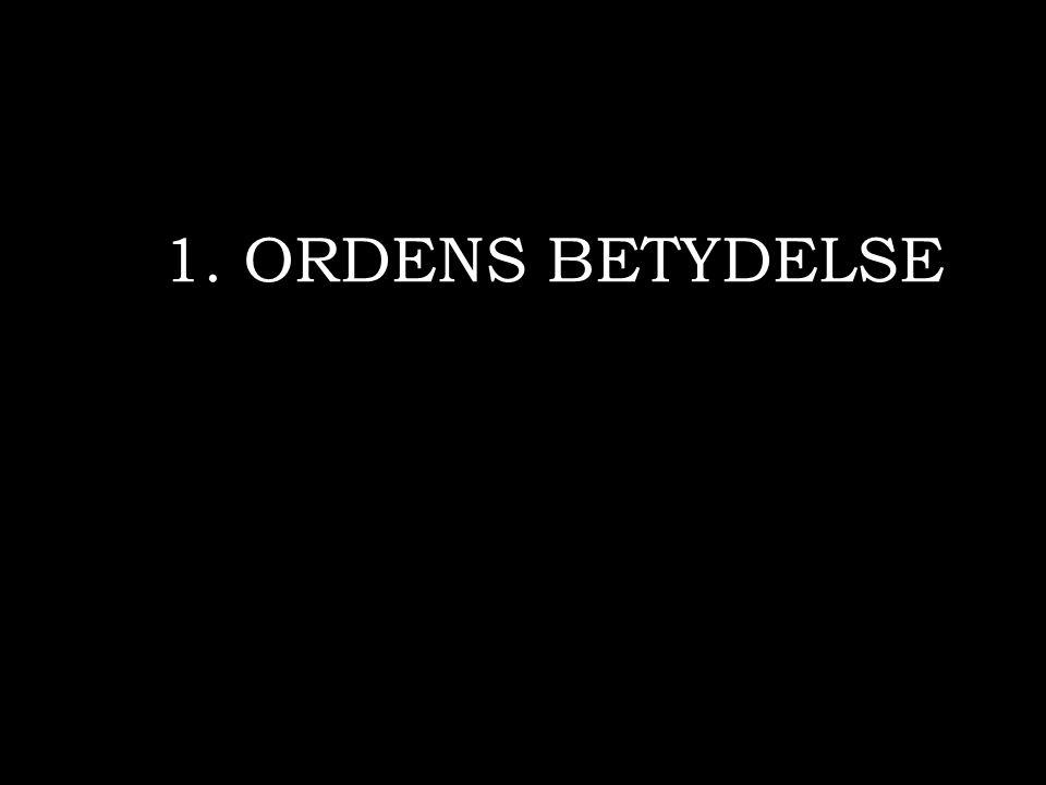 1. ORDENS BETYDELSE