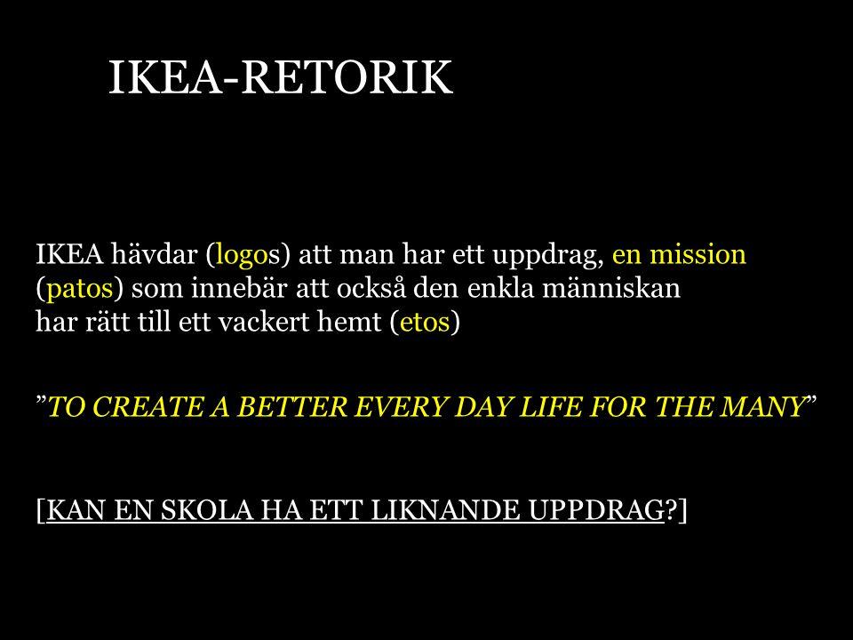 IKEA-RETORIK IKEA hävdar (logos) att man har ett uppdrag, en mission