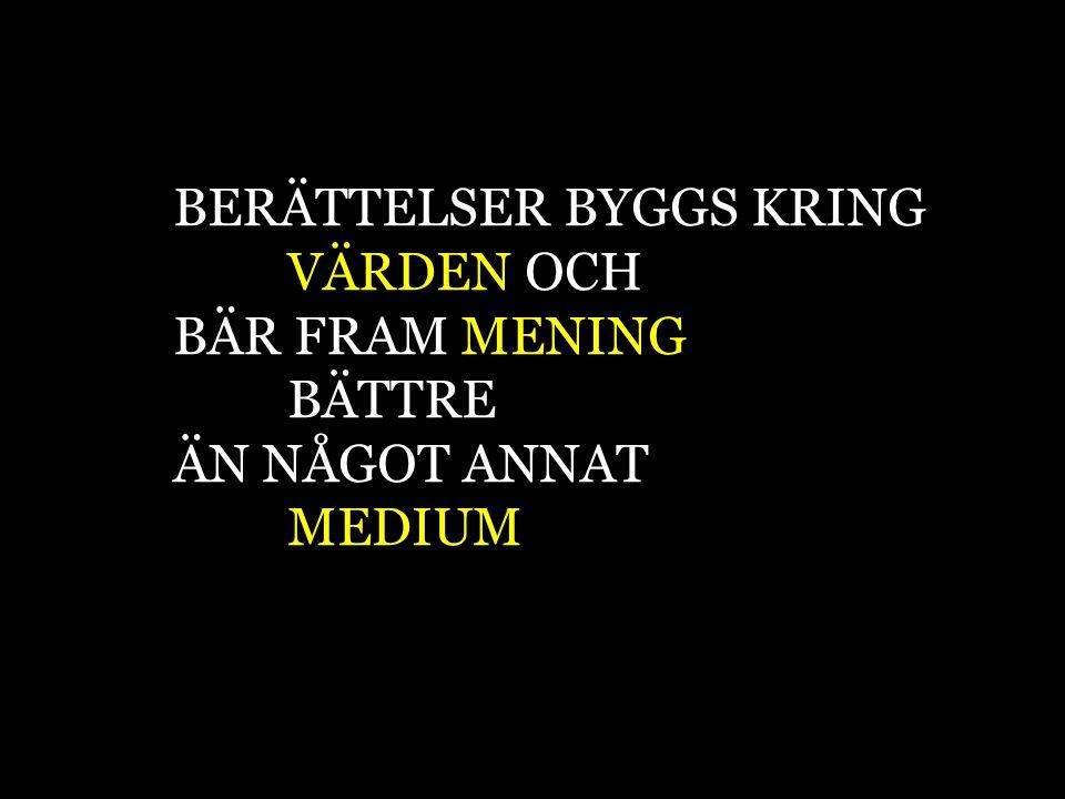 BERÄTTELSER BYGGS KRING