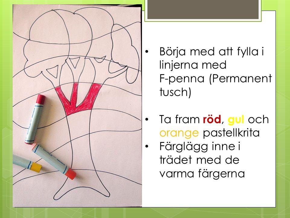 Börja med att fylla i linjerna med F-penna (Permanent tusch)