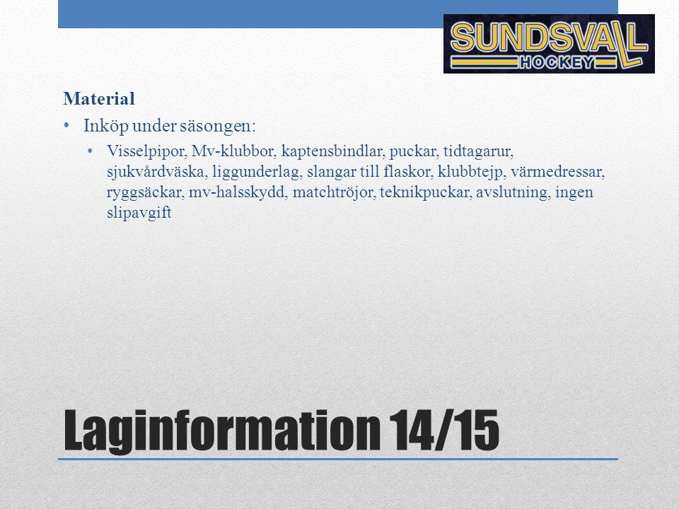 Laginformation 14/15 Material Inköp under säsongen: