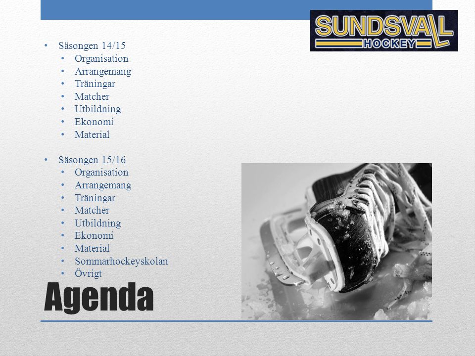 Agenda Säsongen 14/15 Organisation Arrangemang Träningar Matcher