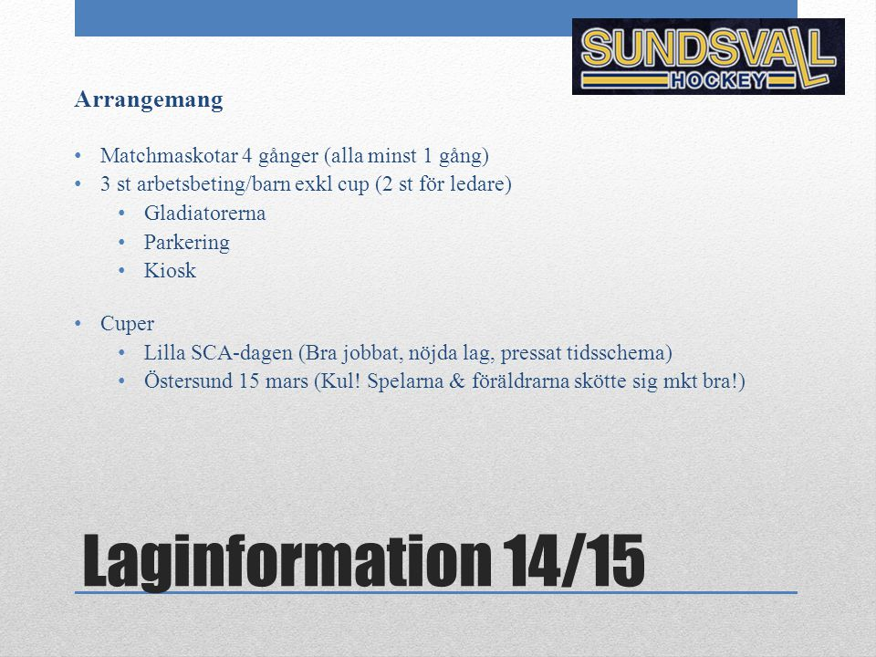 Laginformation 14/15 Arrangemang