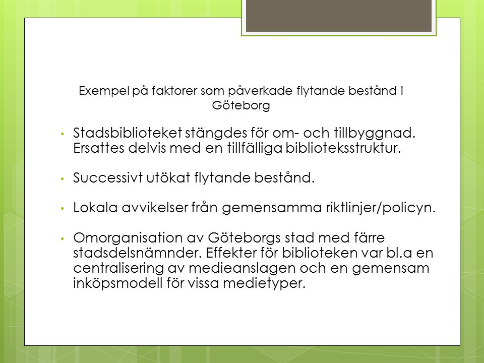 Exempel på faktorer som påverkade flytande bestånd i Göteborg