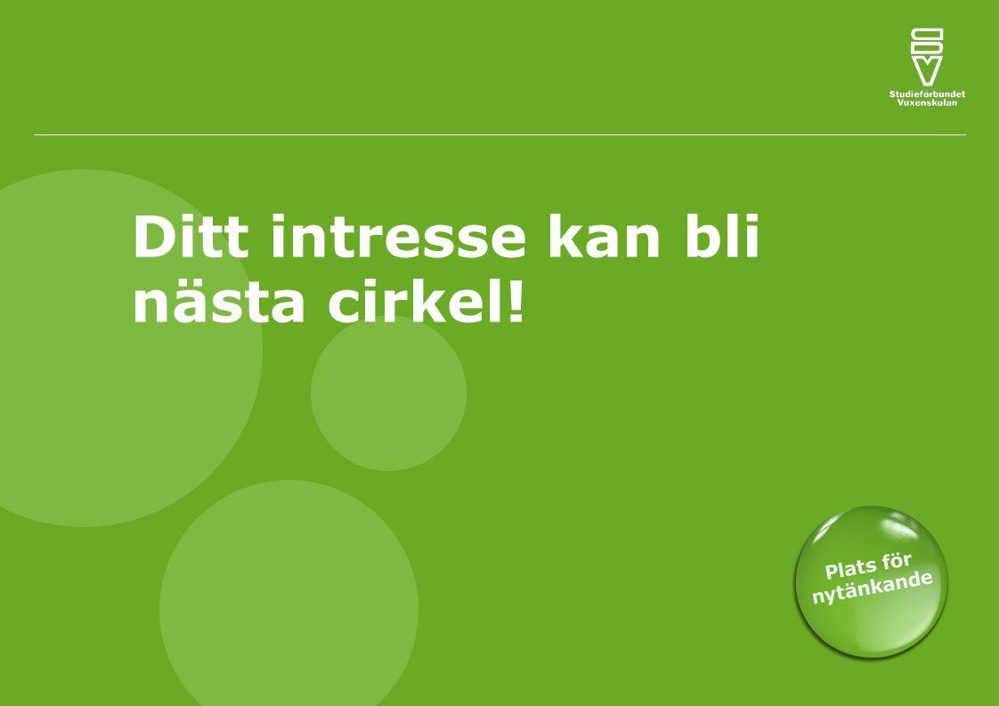 Ditt intresse kan bli nästa cirkel!