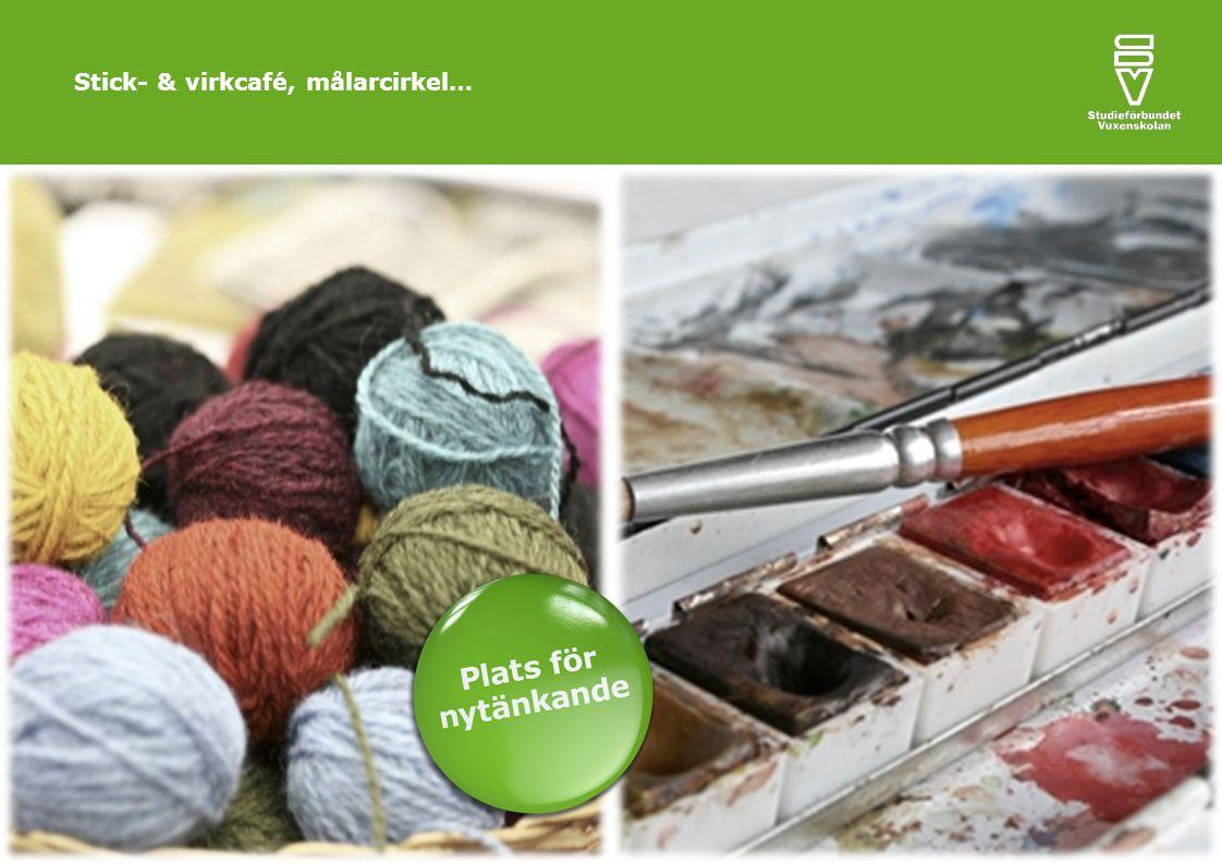 Stick- & virkcafé, målarcirkel…