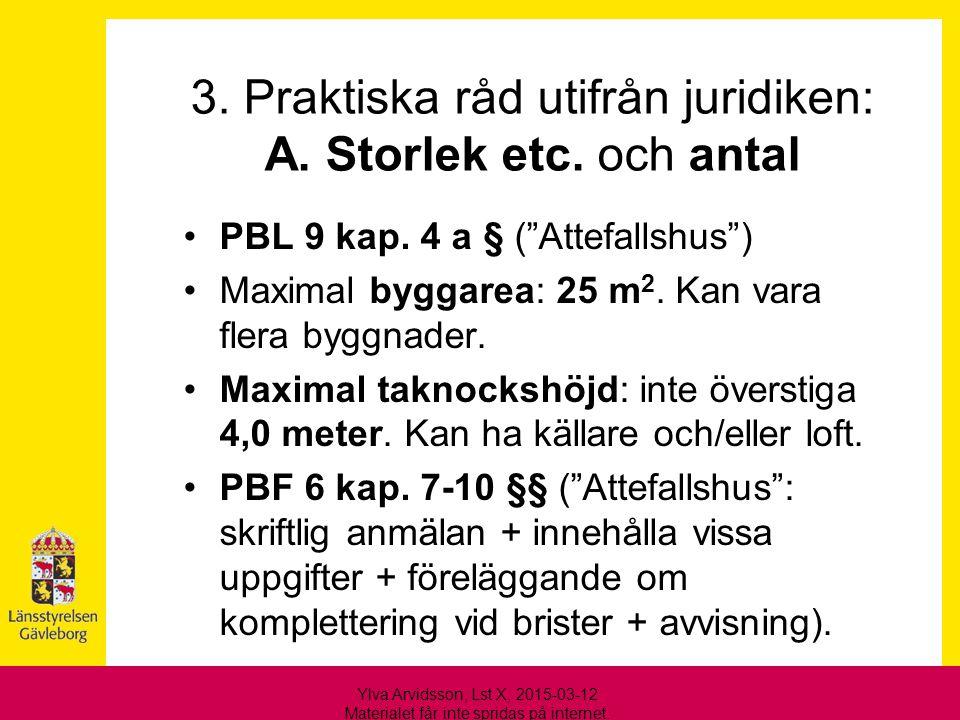 3. Praktiska råd utifrån juridiken: A. Storlek etc. och antal