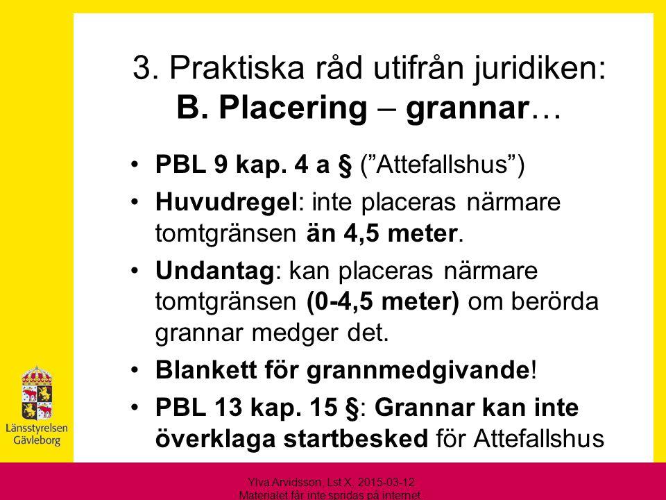 3. Praktiska råd utifrån juridiken: B. Placering – grannar…