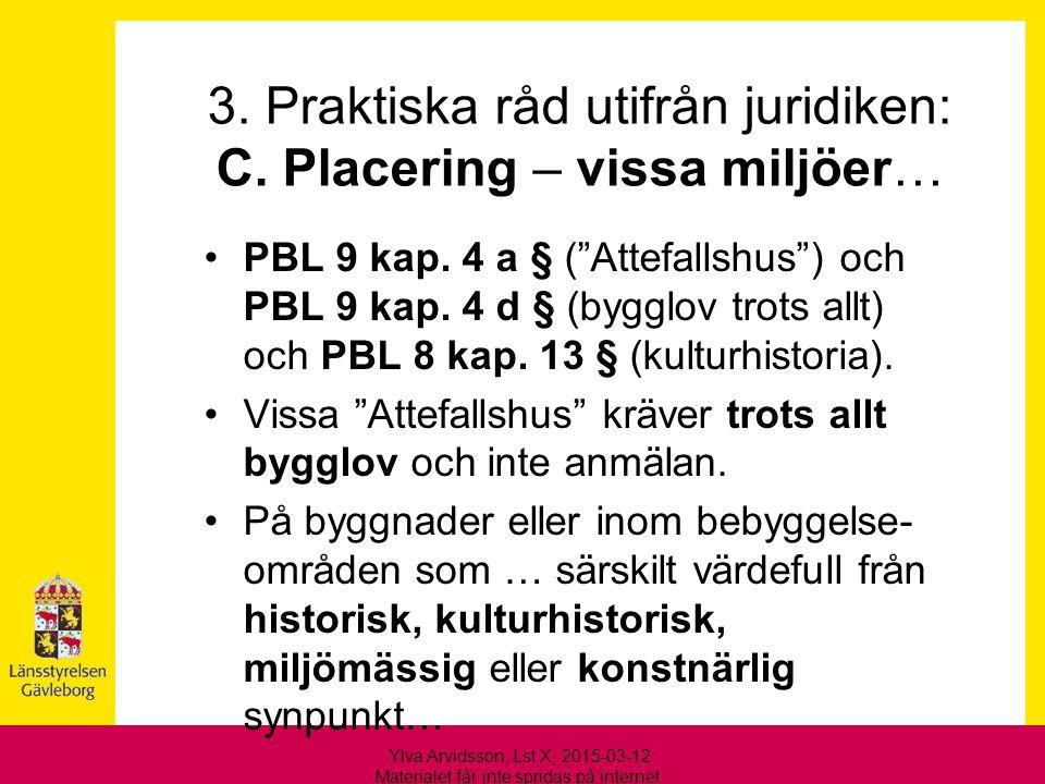 3. Praktiska råd utifrån juridiken: C. Placering – vissa miljöer…