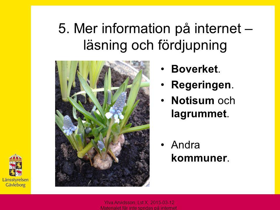 5. Mer information på internet –läsning och fördjupning