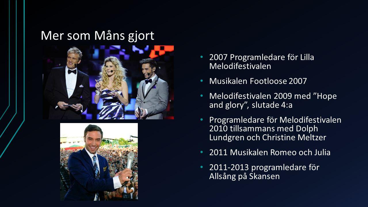 Mer som Måns gjort 2007 Programledare för Lilla Melodifestivalen