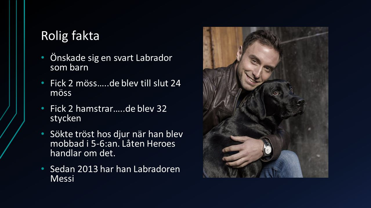 Rolig fakta Önskade sig en svart Labrador som barn