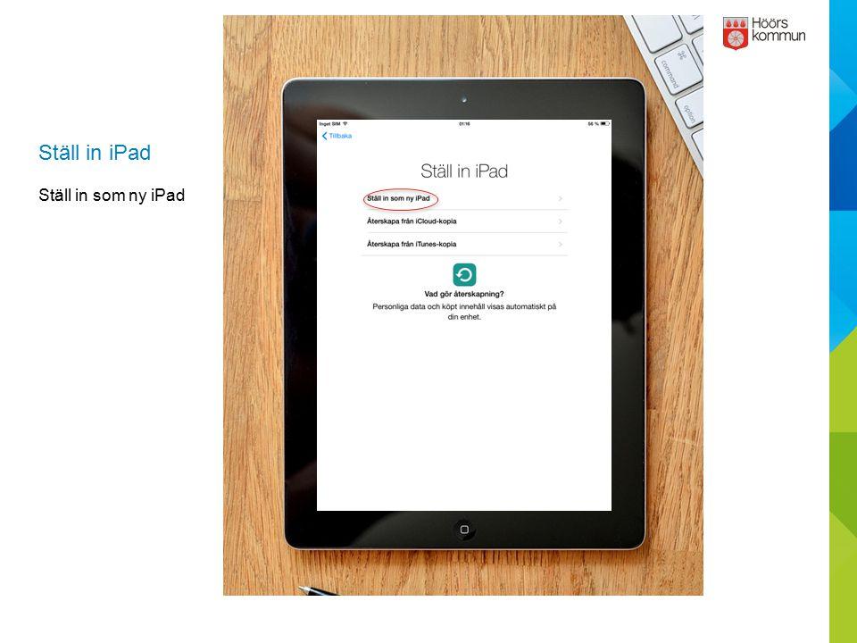 Ställ in iPad Ställ in som ny iPad