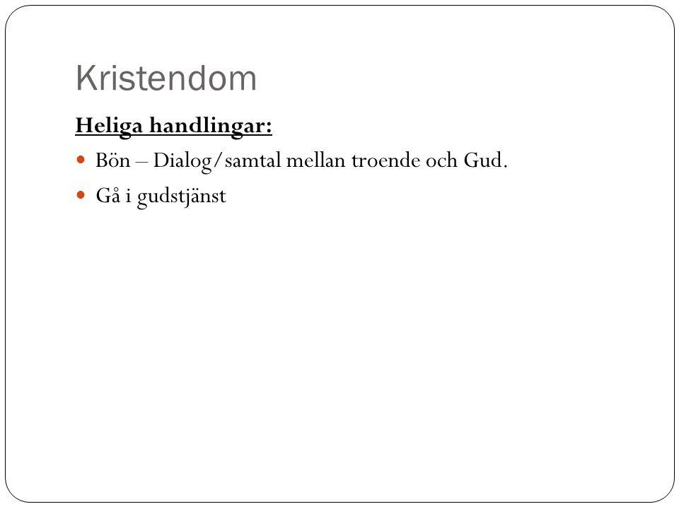 Kristendom Heliga handlingar: