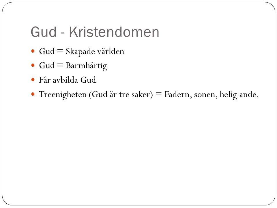 Gud - Kristendomen Gud = Skapade världen Gud = Barmhärtig