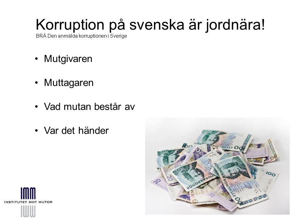 Korruption på svenska är jordnära!