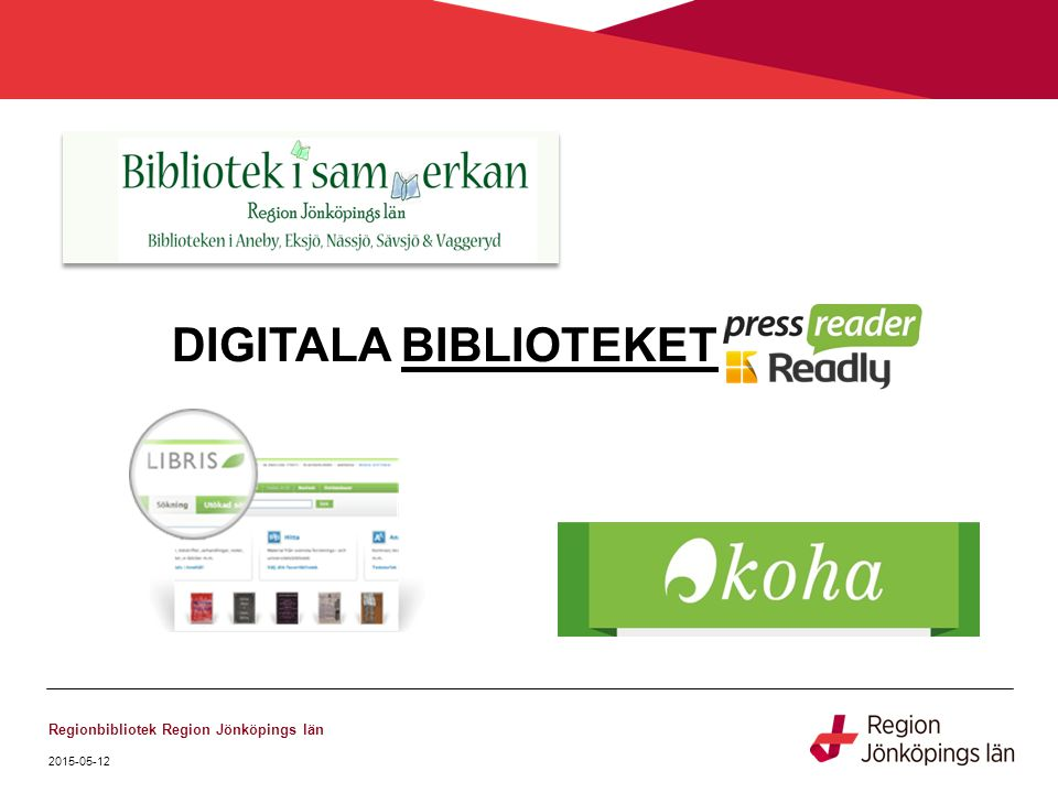 DIGITALA BIBLIOTEKET Regionbibliotek Region Jönköpings län 2015-05-12