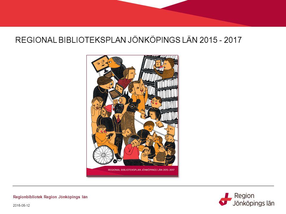 REGIONAL BIBLIOTEKSPLAN JÖNKÖPINGS LÄN 2015 - 2017
