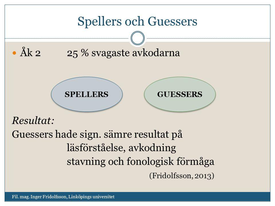 Spellers och Guessers Åk 2 25 % svagaste avkodarna Resultat: