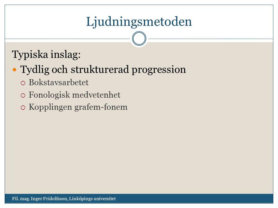 Ljudningsmetoden Typiska inslag: Tydlig och strukturerad progression