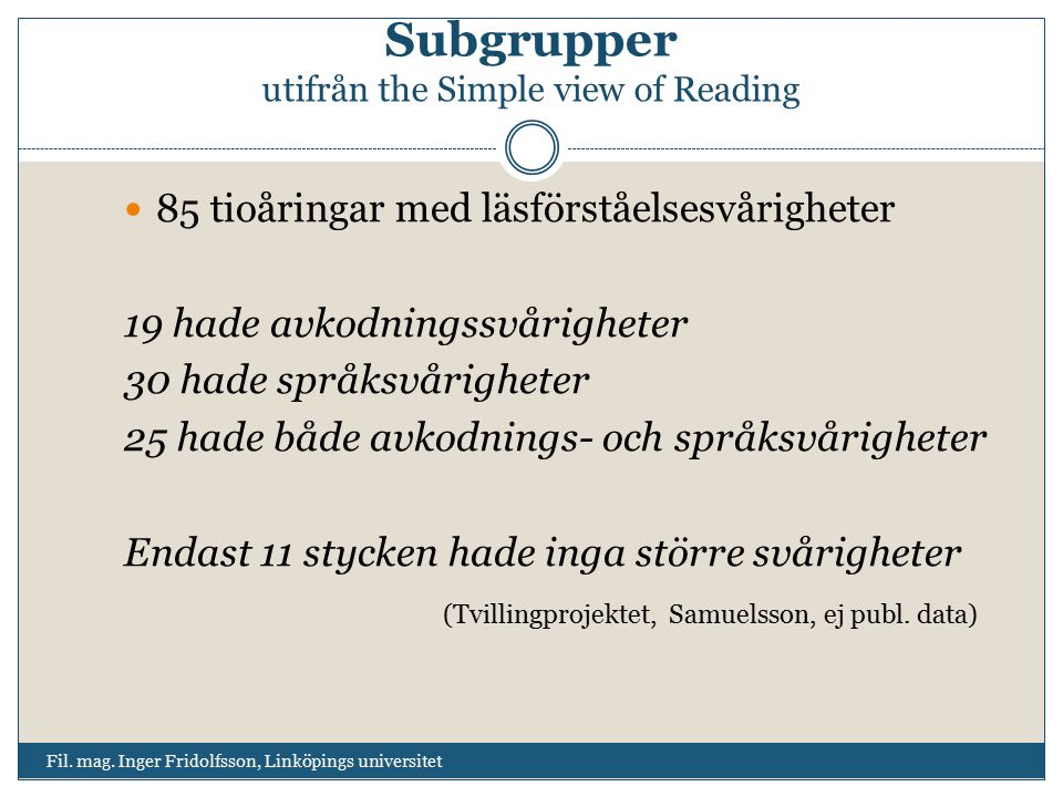 Subgrupper utifrån the Simple view of Reading