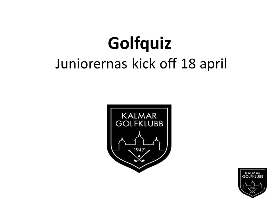 Golfquiz Juniorernas kick off 18 april