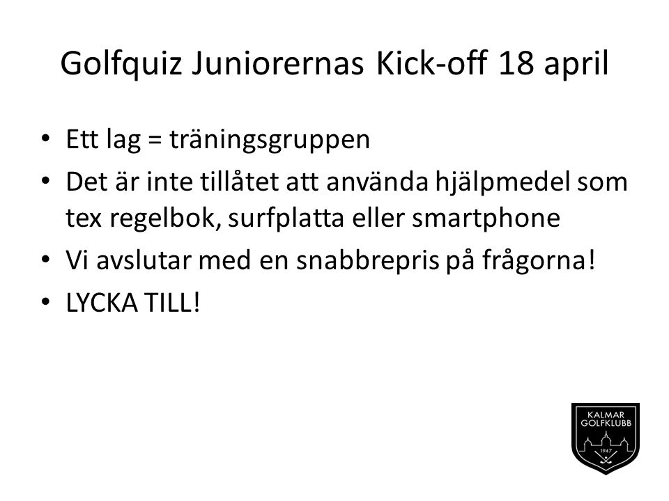 Golfquiz Juniorernas Kick-off 18 april