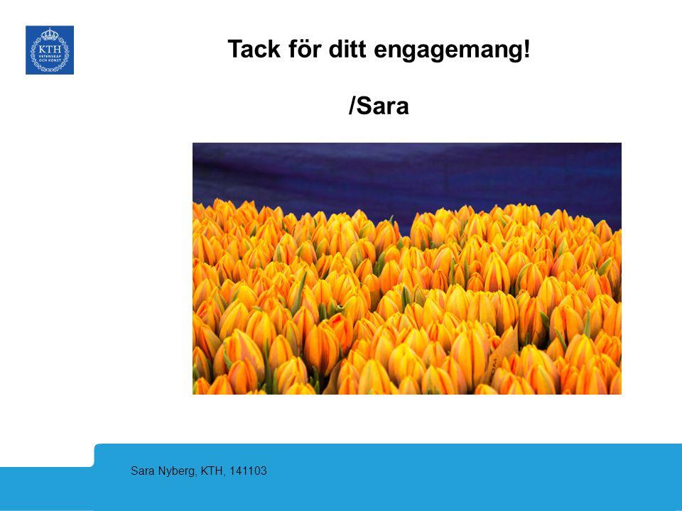 Tack för ditt engagemang! /Sara