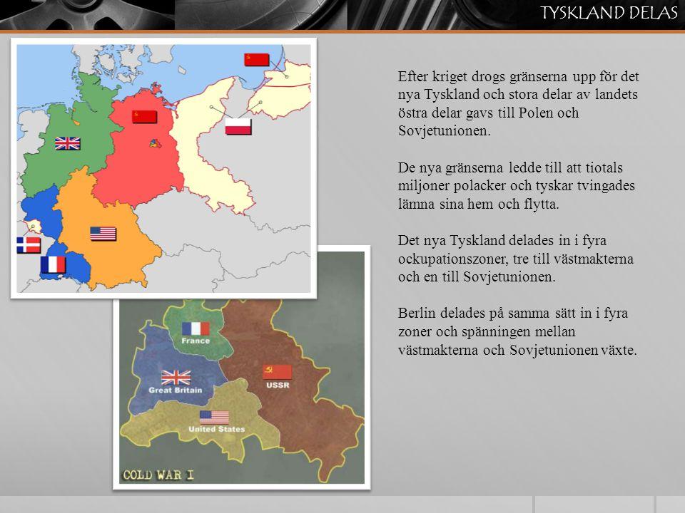 TYSKLAND DELAS Efter kriget drogs gränserna upp för det nya Tyskland och stora delar av landets östra delar gavs till Polen och Sovjetunionen.