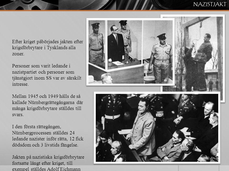 NAZISTJAKT Efter kriget påbörjades jakten efter krigsförbrytare i Tysklands alla zoner.