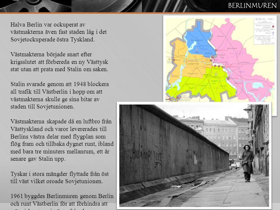 BERLINMUREN Halva Berlin var ockuperat av västmakterna även fast staden låg i det Sovjetockuperade östra Tyskland.