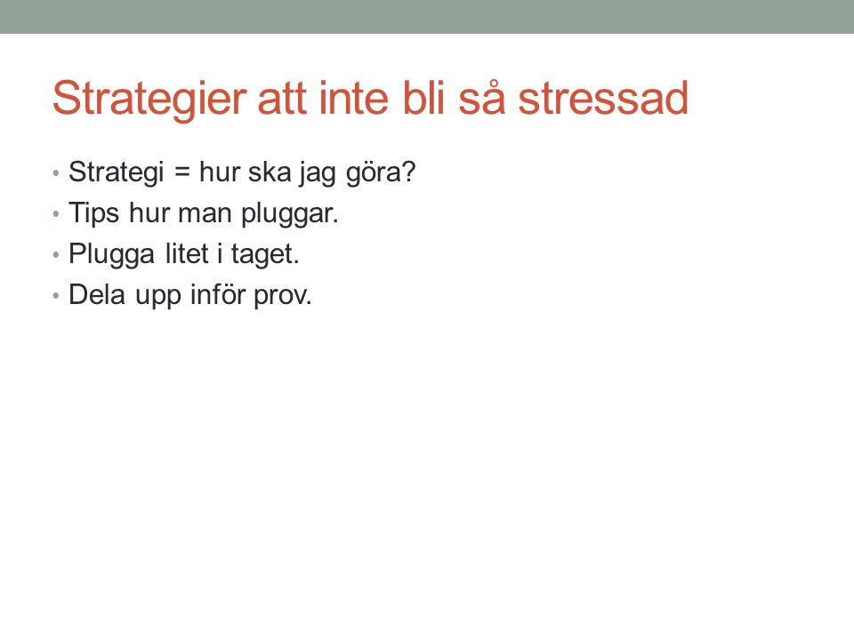 Strategier att inte bli så stressad