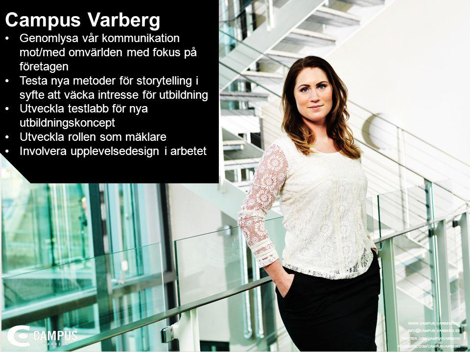 Campus Varberg Genomlysa vår kommunikation mot/med omvärlden med fokus på företagen.